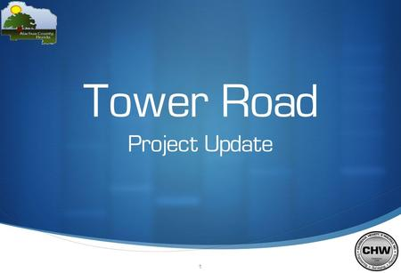 1 Tower Road Project Update. 2 The Project Team requests the Alachua County Commission: Authorize staff to: Proceed with re-evaluating four (4) key issues.