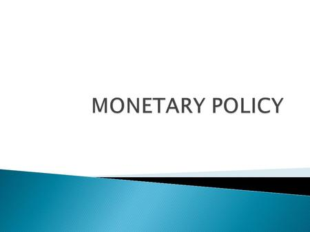  The regulationof the money supply and interest rates by a central bank, such as the Reserve Bank of India in order to control inflation and stabilize.
