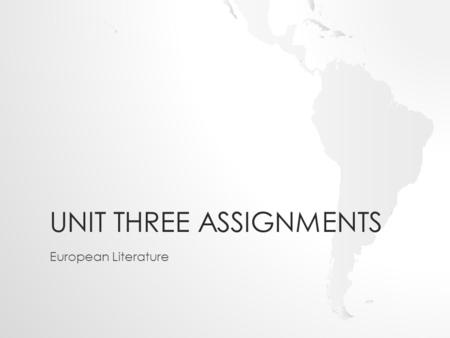 UNIT THREE ASSIGNMENTS European Literature. Formal Summary Planning Page - the 8 summary sentences 1.____________________________________________ 2.____________________________________________.