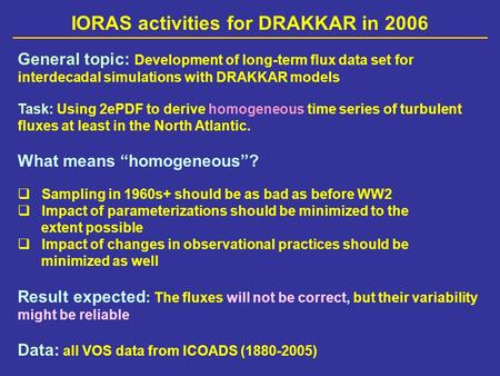 IORAS activities for DRAKKAR in 2006 General topic: Development of long-term flux data set for interdecadal simulations with DRAKKAR models Task: Using.
