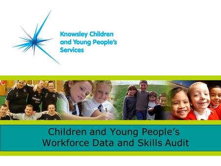 Children and Young People's Workforce Data and Skills Audit.