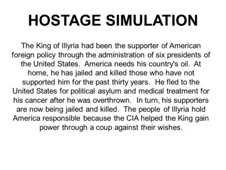 The King of Illyria had been the supporter of American foreign policy through the administration of six presidents of the United States. America needs.
