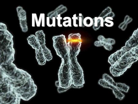 Mutations. What is a mutation? Mutation – A change in the DNA that affects inherited genetic information They may be gene mutations which result from.