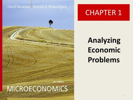 CHAPTER 1 1 Analyzing Economic Problems. 2 Chapter One Chapter One Overview 1.Defining Microeconomics 2.Who Should Study Microeconomics? 3.Microeconomic.