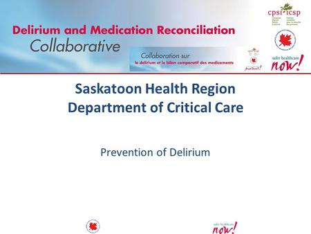 Saskatoon Health Region Department of Critical Care Prevention of Delirium.