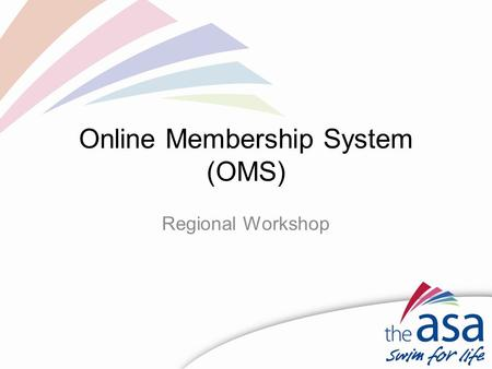 Online Membership System (OMS) Regional Workshop.