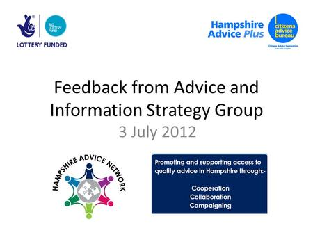 Feedback from Advice and Information Strategy Group 3 July 2012.
