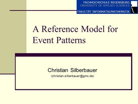 A Reference Model for Event Patterns Christian Silberbauer
