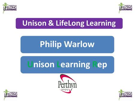 Unison & LifeLong Learning Philip WarlowUnison Learning Rep.
