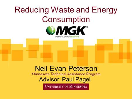 Reducing Waste and Energy Consumption Neil Evan Peterson Advisor: Paul Pagel.