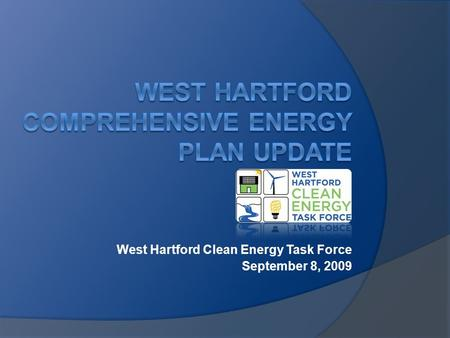West Hartford Clean Energy Task Force September 8, 2009.