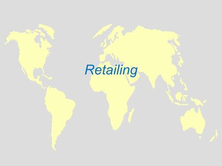 Retailing. What Is Retailing? Retailing includes all the activities involved in selling products or services directly to final consumers for their personal.