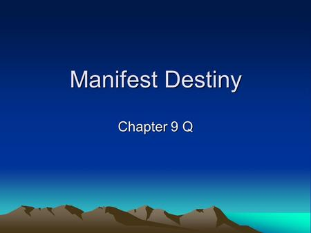 Manifest Destiny Chapter 9 Q. Period 5 Period 5 (Fourth Nine-Weeks Notebook) 64. Bellwork-Jacksonian Democracy Notes10 pts 65. Reform nots 66. Jacksonian.