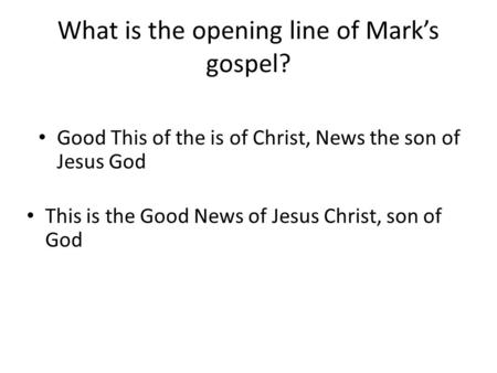 What is the opening line of Mark's gospel?