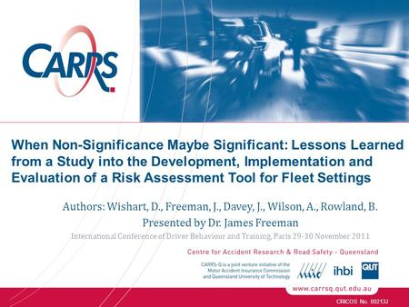 CRICOS No. 00213J When Non-Significance Maybe Significant: Lessons Learned from a Study into the Development, Implementation and Evaluation of a Risk Assessment.