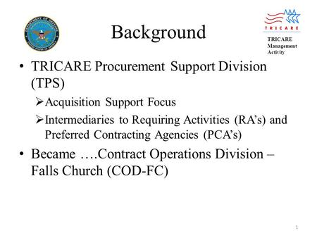 Background TRICARE Procurement Support Division (TPS)