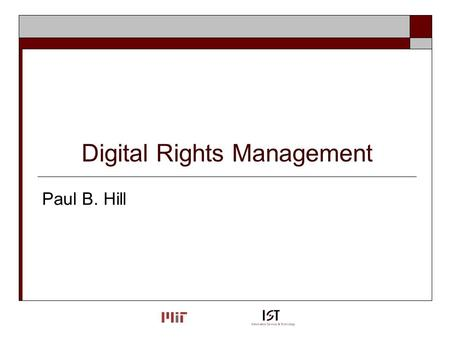 Digital Rights Management Paul B. Hill. Why is this on the radar?  Society of Automotive Engineers (SAE) Recent contract dictating the use of specific.