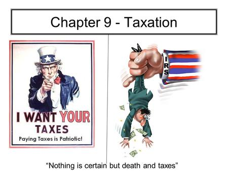 """Nothing is certain but death and taxes"""
