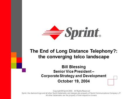 The End of Long Distance Telephony?: the converging telco landscape Bill Blessing Senior Vice President – Corporate Strategy and Development October 19,