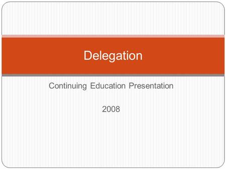Continuing Education Presentation 2008