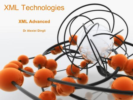 1 Dr Alexiei Dingli XML Technologies XML Advanced.