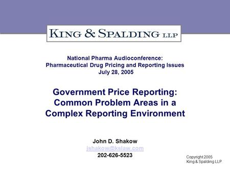National Pharma Audioconference: Pharmaceutical Drug Pricing and Reporting Issues July 28, 2005 Government Price Reporting: Common Problem Areas in a Complex.