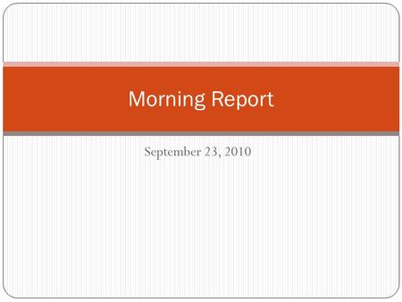 September 23, 2010 Morning Report. ECG Rate Rhythm What do you think? What do you want to do?