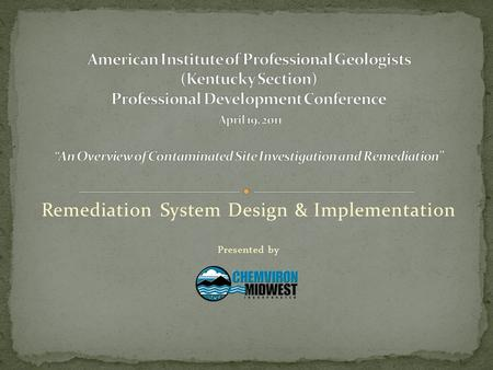 Remediation System Design & Implementation Presented by.