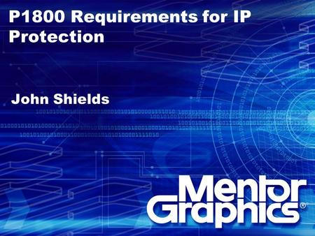 P1800 Requirements for IP Protection John Shields.
