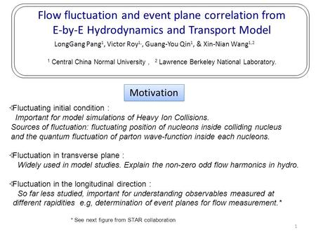 Flow fluctuation and event plane correlation from E-by-E Hydrodynamics and Transport Model LongGang Pang 1, Victor Roy 1,, Guang-You Qin 1, & Xin-Nian.