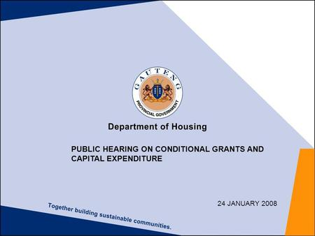 PUBLIC HEARING ON CONDITIONAL GRANTS AND CAPITAL EXPENDITURE 24 JANUARY 2008.