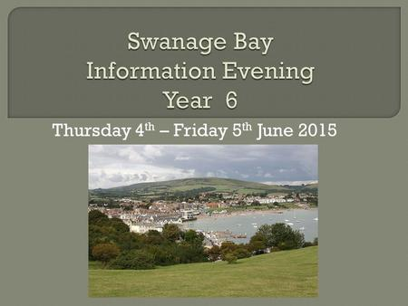 Thursday 4 th – Friday 5 th June 2015.  Mrs Barnes  Mrs Cooper  Miss Summerhays  Mrs Gibson  Mrs Setterfield.