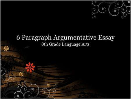 6 Paragraph Argumentative Essay 8th Grade Language Arts.