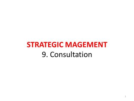 STRATEGIC MAGEMENT 9. Consultation 1. 1. Basic concepts Which legal forms of enterprises do you know? What is the difference in the liability of their.