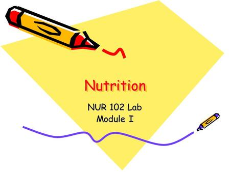 NutritionNutrition NUR 102 Lab Module I. Enteral Nutrition Definition—administration of nutrients directly into the GI tract Beneficial when oral feedings.