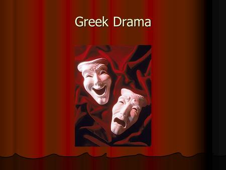 Greek Drama. Theater Theater was a means for entertainment entertainment religion religion civic loyalty civic loyalty honor to local heroes honor to.