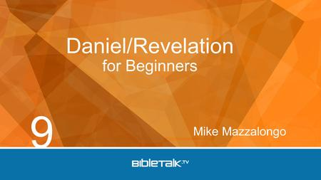 Mike Mazzalongo Daniel/Revelation for Beginners 9.
