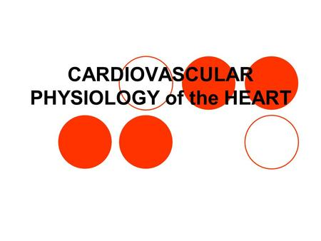 CARDIOVASCULAR PHYSIOLOGY of the HEART. HEART THE HEART IS PART OF THE CARDIOVASCULAR SYSTEM. THE FUNCTION OF THE HEART IS TO PUMP BLOOD.