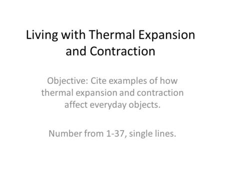 Living with Thermal Expansion and Contraction