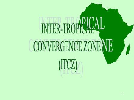 INTER-TROPICAL CONVERGENCE ZONE (ITCZ).