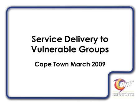 Service Delivery to Vulnerable Groups Cape Town March 2009.