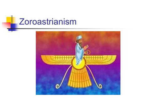 "Zoroastrianism. Cyrus Isaiah 45:1 ""Thus says the Lord to his anointed, to Cyrus, whose right hand I have grasped to subdue nations before him and strip."