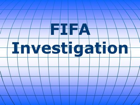 FIFA Investigation. Acting on an indictment by the U.S. Justice Department, Swiss police arrested several top FIFA (Fédération Internationale de Football.