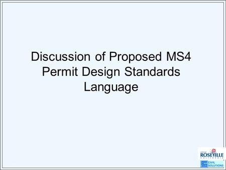 Discussion of Proposed MS4 Permit Design Standards Language.
