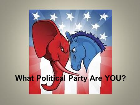 What Political Party Are YOU?. Answer Choice SA – Strongly Agree A – Agree D – Disagree SD – Strongly Disagree.