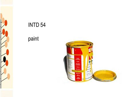 INTD 54 paint. components of paint pigments—give color to coating binders—holds the pigments particles together; provide washability/scrubbability & durability.