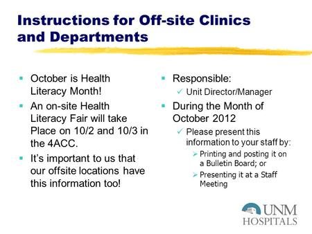 Instructions for Off-site Clinics and Departments  October is Health Literacy Month!  An on-site Health Literacy Fair will take Place on 10/2 and 10/3.
