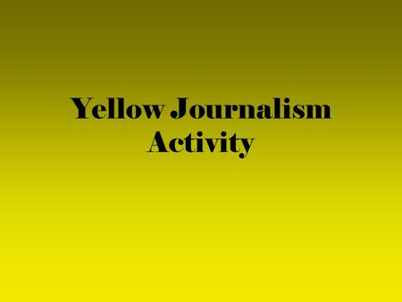 Yellow Journalism Activity