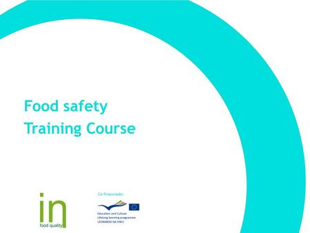 Food safety Training Course Co-financiado:. Pre-Requisites Physical and operational conditions that guarantee the production of safe foods.