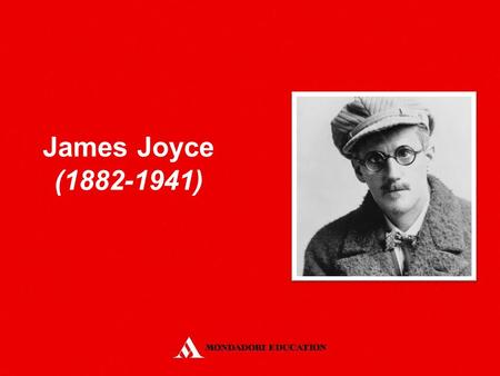 James Joyce (1882-1941). Born in Dublin into a middle-class Catholic family. His father had been a supporter of Charles Parnell. He attended University.